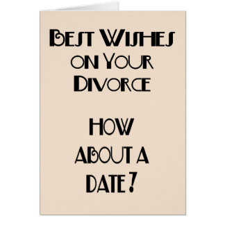 Best Wishes On Your Divorce Card