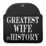 Best Wives : Greatest Wife in History Sleeves For MacBook Pro