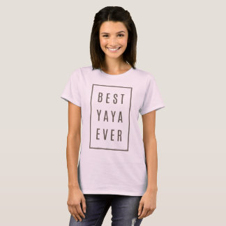 Best Yaya Ever. Gift T-shirt! T-Shirt
