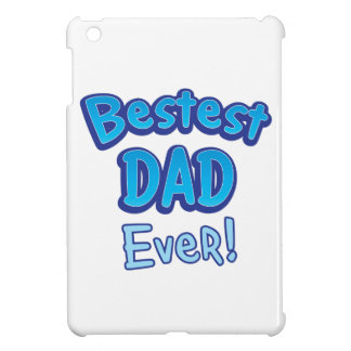 Bestest DAD ever BFF father Case For The iPad Mini