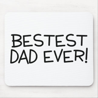 Bestest Dad Ever Mouse Pad