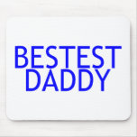 Bestest Daddy Blue Mousepad