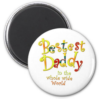 Bestest Daddy in the whole wide World 2 Inch Round Magnet