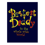 Bestest Daddy in the whole wide World Post Cards