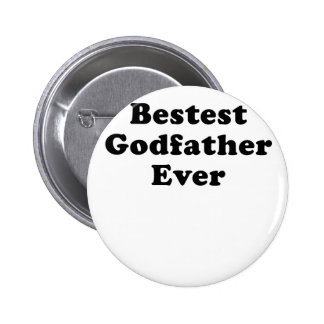 Bestest Godfather Ever Buttons