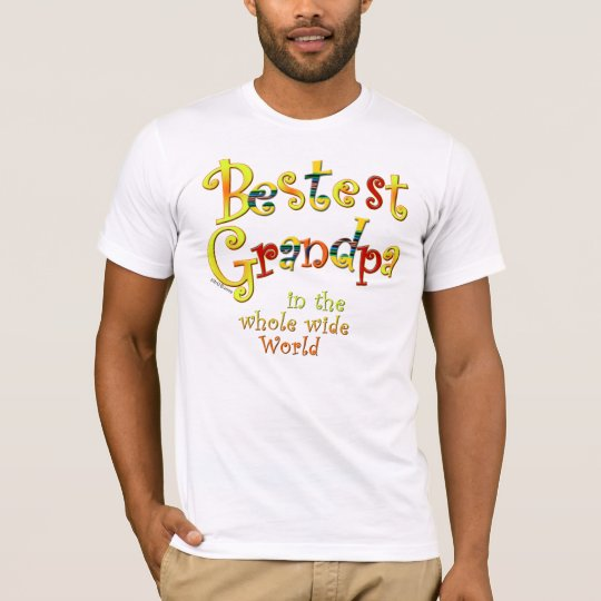 Bestest Grandpa in the Whole Wide World T-Shirt