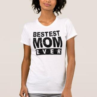 Bestest Mom Ever Shirts