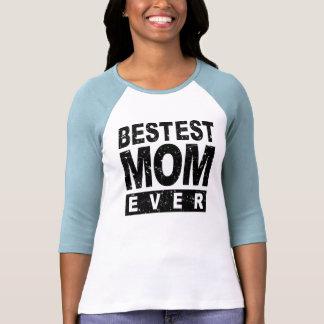 Bestest Mom Ever Tshirt