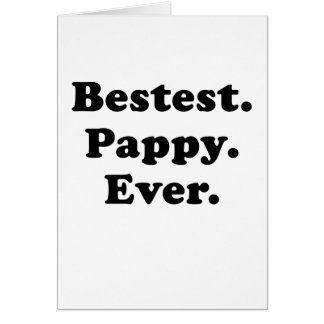 Bestest Pappy nunca Tarjeta De Felicitación