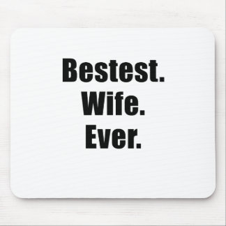Bestest Wife Ever Mouse Pad