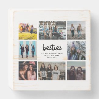Besties Best Friend Quote Photo Collage Wooden Box Sign