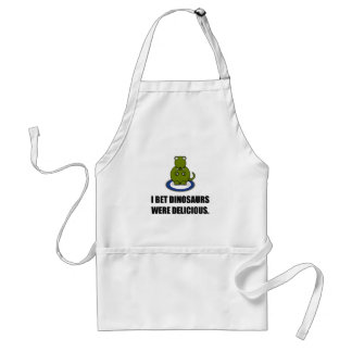 Bet Dinosaurs Were Delicious Adult Apron