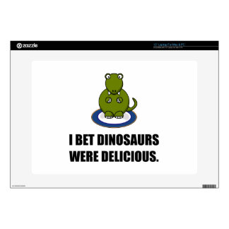 Bet Dinosaurs Were Delicious Laptop Decal