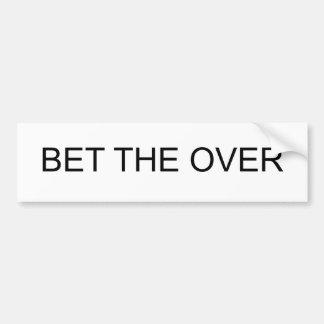 Bet the Over Car Bumper Sticker