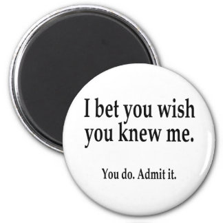 Bet You Wish... Magnet
