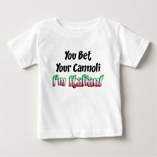 Bet Your Cannoli Italian Infant T-shirt