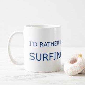 *BETA* I'd Rather Be Surfing Coffee Mug