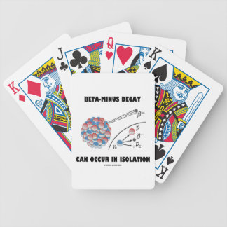 Beta-Minus Decay Can Occur In Isolation (Physics) Bicycle Playing Cards