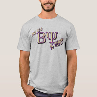 Beta Psi is Here! T-Shirt