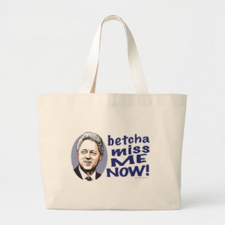 ¡Betcha Miss Me ahora! Bolso de Bill Clinton Bolsas Lienzo