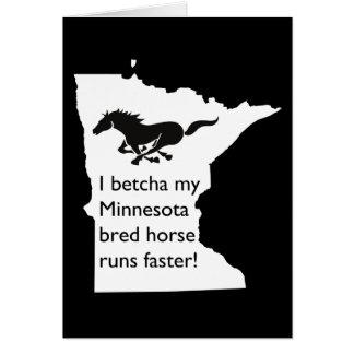 Betcha My MN Bred Horse Runs Faster Greeting Card