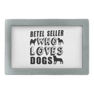 betel seller Who Loves Dogs Belt Buckle