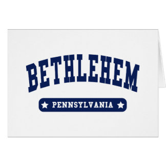 Bethlehem Pennsylvania College Style t shirts Greeting Cards