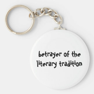 betrayer of the literary tradition keychain