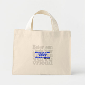 Better a good neighbor than a distant friend mini tote bag