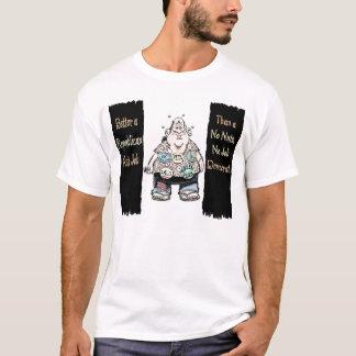 Better a Nut Job T-Shirt