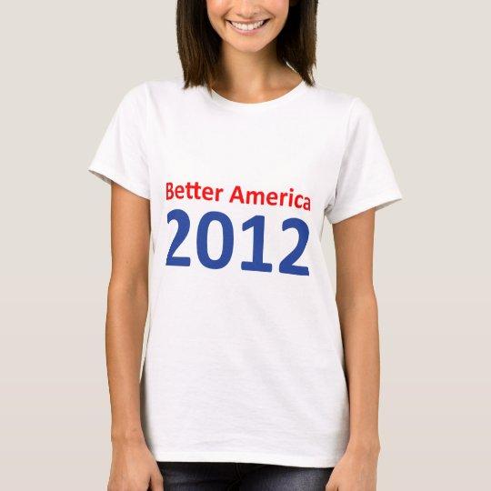 Better America 2012 T-Shirt