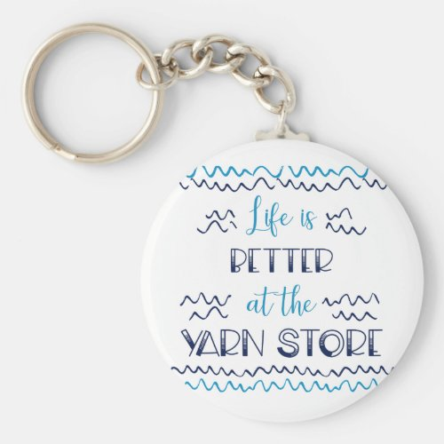 Better at the Yarn Store Funny Knitting Saying Keychain