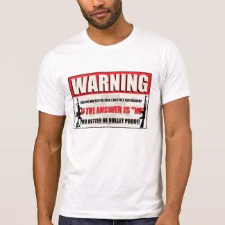 Better Be Bullet Proof Shirt