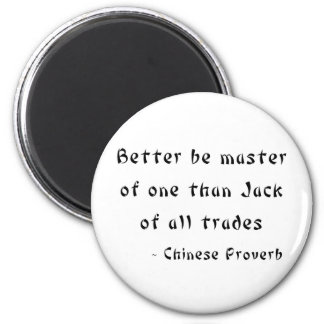 Better be master of one than Jack of all trades 2 Inch Round Magnet