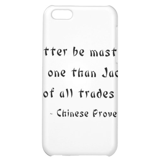 Better be master of one than Jack of all trades iPhone 5C Cover