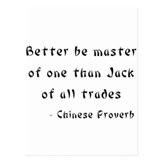 Better be master of one than Jack of all trades Postcard