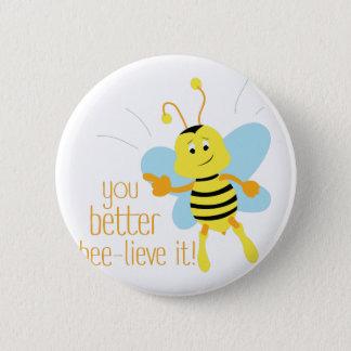 Better Bee-lieve It Pinback Button
