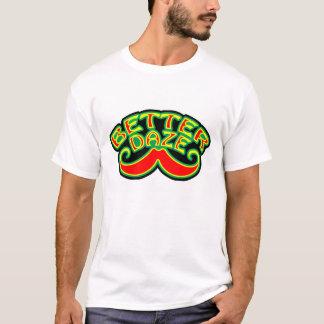 Better Daze Design T-Shirt