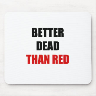 Better dead than red (2) mouse pad