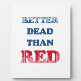 Better dead than red Faded.png Display Plaque