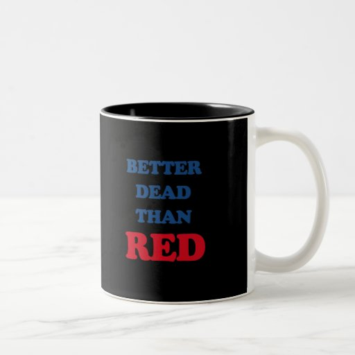 Better dead than red coffee mugs