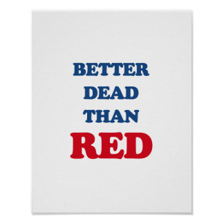 Better dead than Red Posters