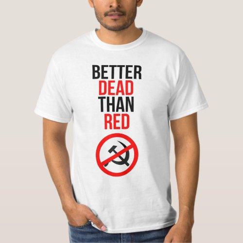Better Dead than Red T_Shirt
