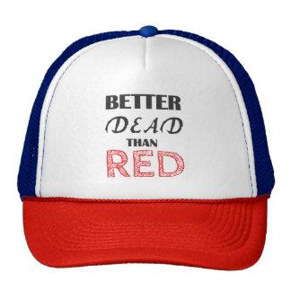 Better dead than red trucker hat