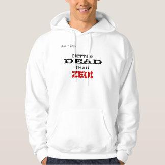 Better Dead Than Zed Hoodie(on front) Hooded Sweatshirts