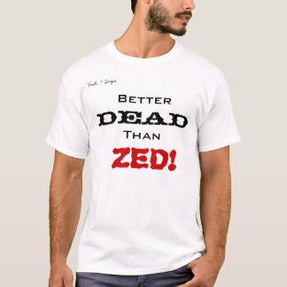 Better Dead Than Zed Shirt