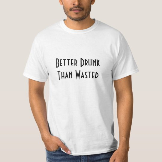 Better Drunk Than Wasted vs Digital Daylight T-Shirt