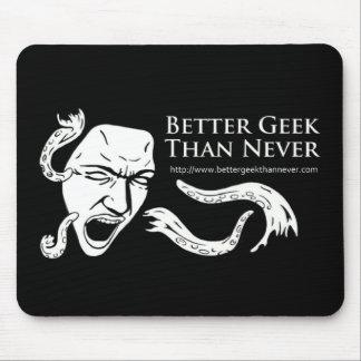Better Geek Than Never Mousepad