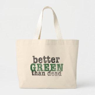 Better Green Than Dead Canvas Bag