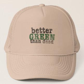 Better Green Than Dead Trucker Hat